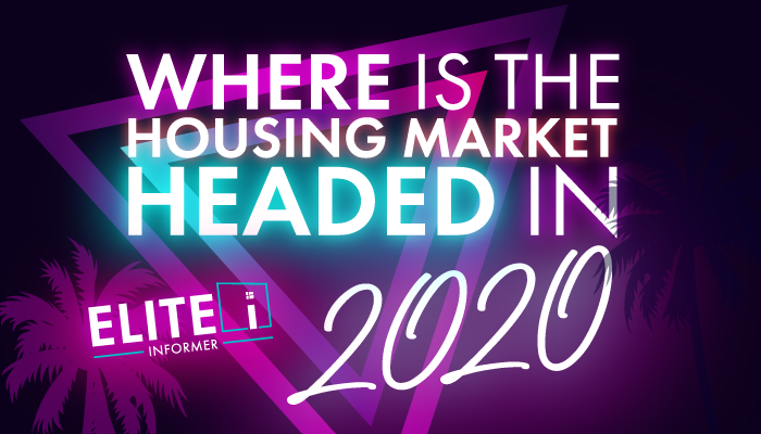 FREE Infographic - Where is the Housing Market Headed in 2020