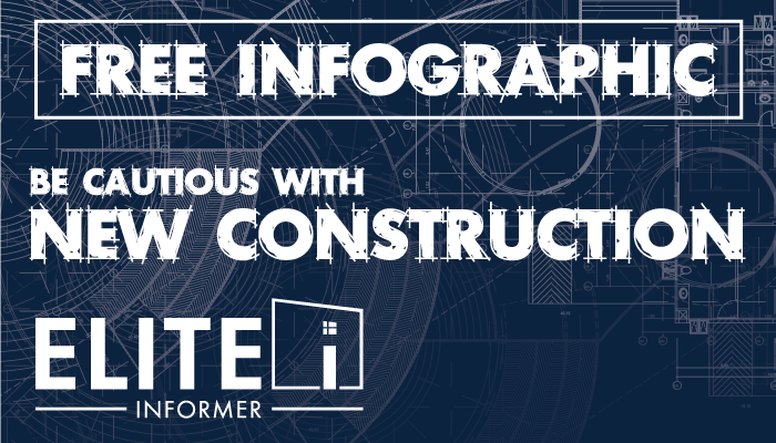 FREE Infographic - Be Cautious with New Construction