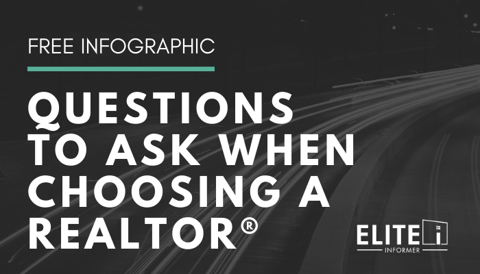 FREE Infographic - Questions to Ask When Choosing a REALTOR ®