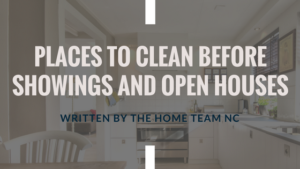 clean before open houses and showings
