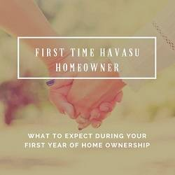 When you are a first time Havasu homeowner, you need to be prepared for things to break, issues to come up and out-of-pocket expenses you can't avoid.