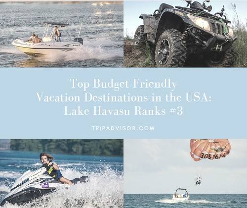 Lake Havasu ranks #3 on top travel site TripAdvisor.com for the most budget-friendly vacation destinations in the US. Only Angel Fire NM & Hilo HI ranked higher.