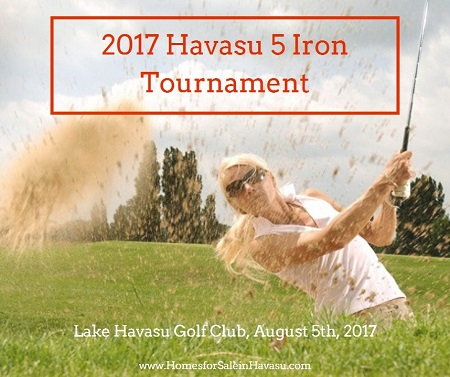 Come to the Lake Havasu Golf Club for a some fun on the green at the 2017 Havasu 5 Iron Tournament, open to men and women, benefiting local kids' programs.