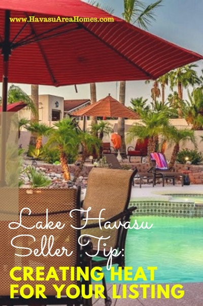 This week's Lake Havasu Seller Tip: how to create heat for your listing. Hint: take a look at pricing, photos and deadlines to shake things up.