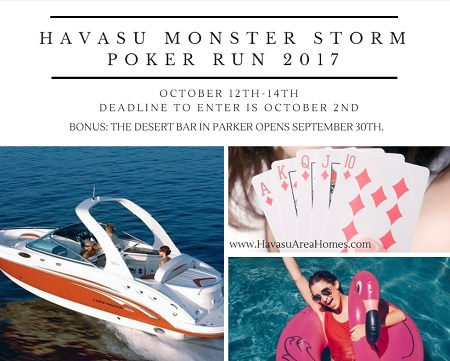 The deadline to enter the Havasu Monster Storm Poker Run 2017 is Oct 2nd. Spectators are welcome to watch. The Desert Bar opens for the season on Sept 30th.