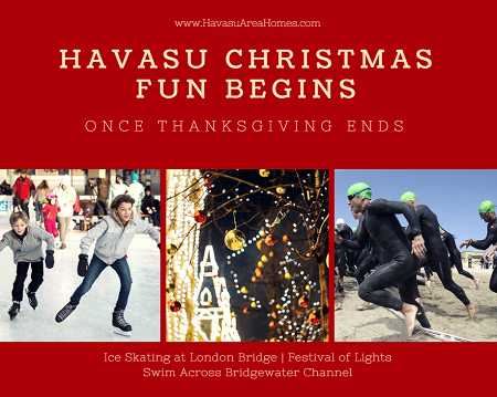 After Thanksgiving ends, the Havasu Christmas fun begins with ice skating, a race across the Channel and the Festival of Lights around the London Bridge.