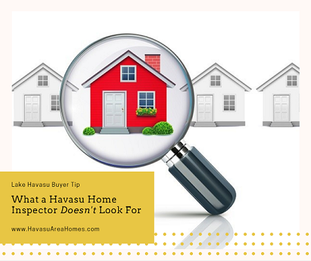 A home inspection doesn't guarantee that all potential problems will be revealed. Know what a Havasu home inspector doesn't look for so you aren't surprised