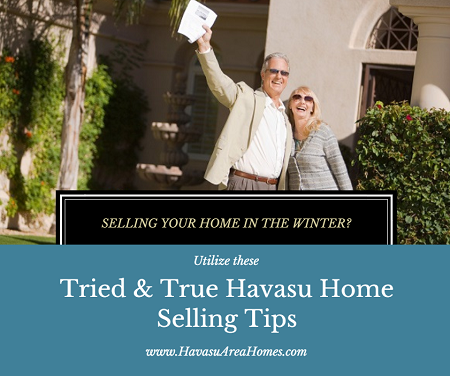 Use these tried and true Havasu home selling tips to sell your property quicker during the slow winter months. And listen to your REALTOR's advice.