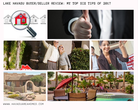 It's time for a Lake Havasu buyer/seller review. These are my top six buyer/seller tip posts from 2017 to help you get through any real estate transaction.