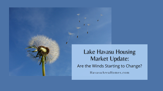 Could the winds finally be shifting from the seller's favor to the buyer's favor in the Lake Havasu housing market? Possibly, albeit only slightly right now. Liz Miller Lake Havasu Az Real Estate