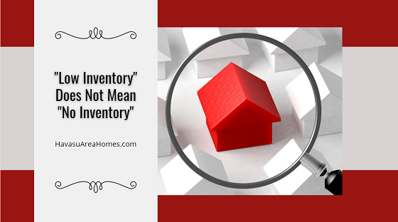 As of June 2021, inventory levels in the Lake Havasu housing market were low. However,