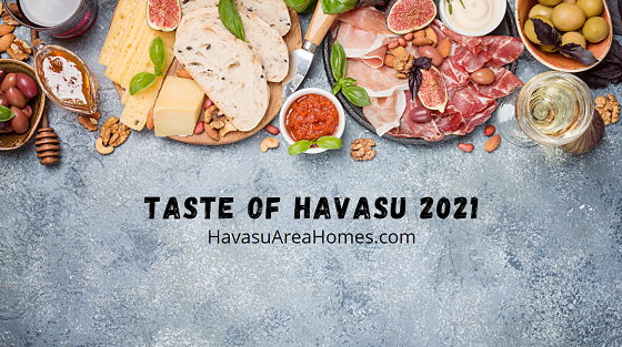 Want to sample some of the best food, beer, and wine available in Lake Havasu City while supporting the K-12 Foundation? Then pick up your tickets to Taste of Havasu 2021 right now. Liz Miller Lake Havasu Az Real Estate